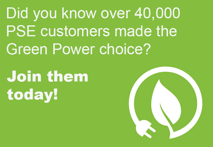 Did you know over 40,000 PSE customers made the Green Power choice?