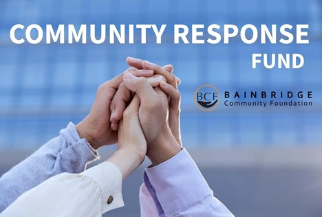 An image of four hands holding in the air. The text on the image reads: Community Response Fund below is the Bainbridge Community Foundation logo.