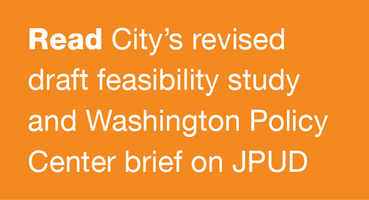 Read City's revised draft feasibility study and Washington Policy Center brief on JPUD