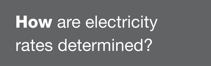 How are electricity rates determined?